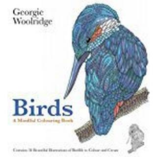 Birds: A Mindful Colouring Book (Georgie Woolridge Mindful Colouring Series)