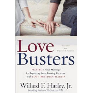 love busters protect your marriage by replacing love busting patterns with