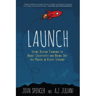 launch using design thinking to boost creativity and bring out the maker in