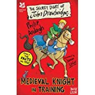 National Trust: The Secret Diary of John Drawbridge, a Medieval Knight in Training (The Secret Diary Series)