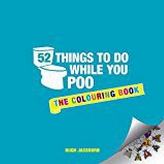 52 Things to Do While You Poo: The Colouring Book (Colouring Books)