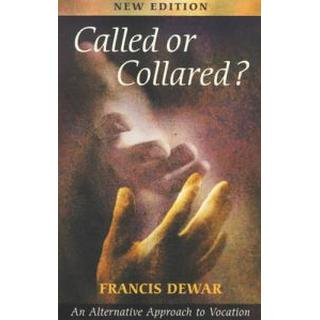Called or Collared?: An Alternative Approach to Vocation