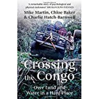 Crossing the Congo: Over Land and Water in a Hard Place