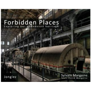 Forbidden Places: Exploring our abandoned heritage, Hardback