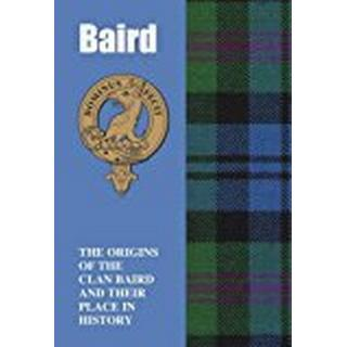 Baird: The Origins of the Clan Baird and Their Place in History (Scottish Clan Mini-book)