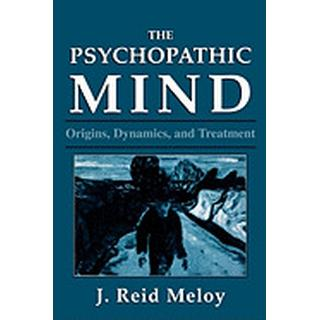 psychopathic mind origins dynamics and treatment