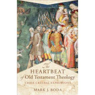 heartbeat of old testament theology three creedal expressions