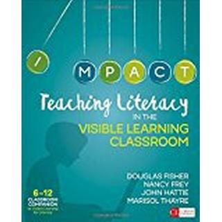 Teaching Literacy in the Visible Learning Classroom, Grades 6-12 (Corwin Literacy)