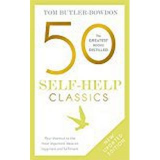 50 Self-Help Classics: Your shortcut to the most important ideas on happiness and fulfilment (The 50 Classics)