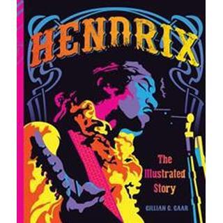 Hendrix: The Illustrated Story (Inbunden, 2017)