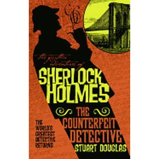 further adventures of sherlock holmes the counterfeit detective