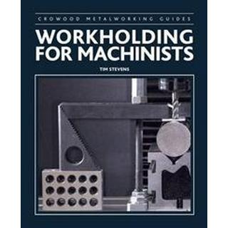 Workholding for Machinists (Inbunden, 2017)