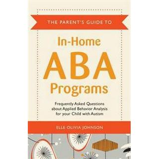 The Parent's Guide to In-Home ABA Programs, Paperback