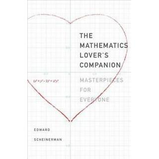 The Mathematics Lover's Companion: Masterpieces for Everyone, Hardback