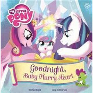 Goodnight, Baby Flurry Heart: Picture Book (My Little Pony)