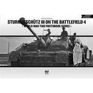 Sturmgeschutz III on the Battlefield 4 (World War Two Photobook Series)