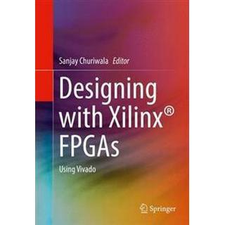 Designing With Xilinx FPGAs, Hardback