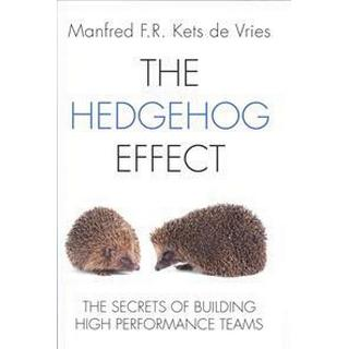 The Hedgehog Effect: Executive Coaching and the Secrets of Building High Performance Teams, Hardback