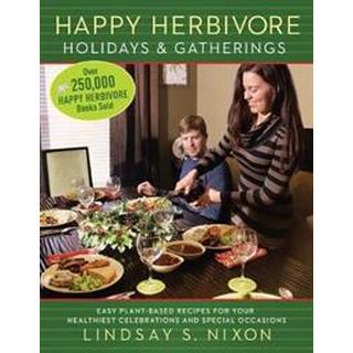 Happy Herbivore Holidays & Gatherings, Paperback