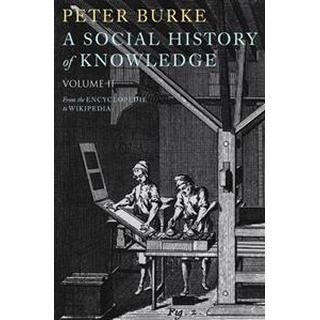 A Social History of Knowledge II: From the Encyclopedie to Wikipedia, Hardback