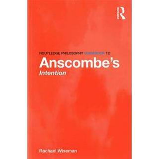 Routledge Philosophy Guidebook to Anscombe S Intention, Hæfte