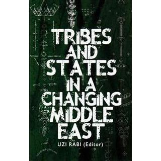 Tribes and states in a changing middle east (Inbunden, 2016)