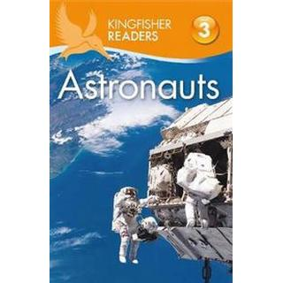 Kingfisher Readers: Astronauts (Level 3: Reading Alone with Some Help) (Häftad, 2015)