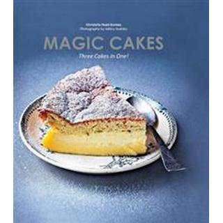 Magic Cakes: Three Cakes in One: One Mixture, One Bake, Three Delicious Layers (Inbunden, 2016)