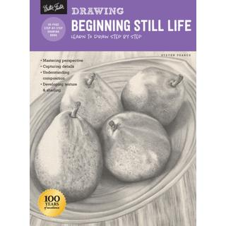 Drawing: Beginning Still Life: Learn to draw realistic still lifes step by step (How to Draw & Paint)