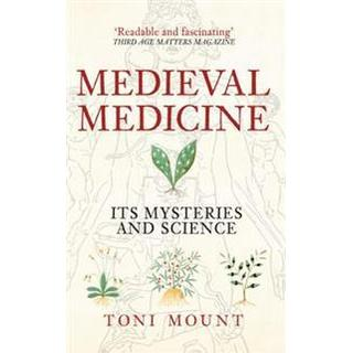 Medieval Medicine: Its Mysteries and Science (Häftad, 2016)