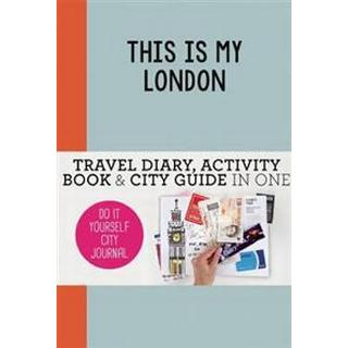 This Is My London: Do-It-Yourself City Journal (Häftad, 2015)