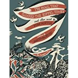 The Snail that Climbed the Eiffel Tower and Other Work by John Minton 2017: The Graphic Work of John Minton