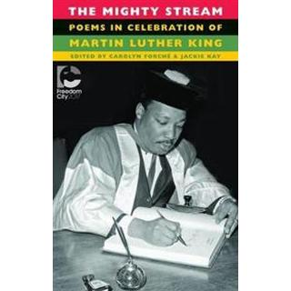 The Mighty Stream: Poems in Celebration of Martin Luther King (Häftad, 2018)