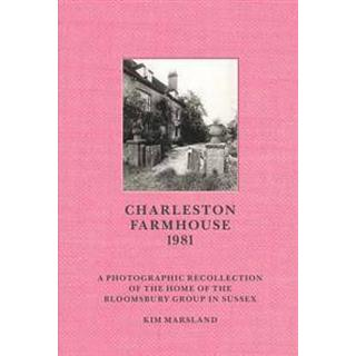Charleston Farmhouse: A Photographic Recollection of the Home of the Bloomsbury Group in Sussex (Inbunden, 2016)