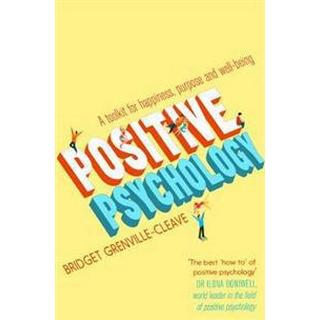 Positive Psychology: A Toolkit for Happiness, Purpose and Well-Being (Häftad, 2016)