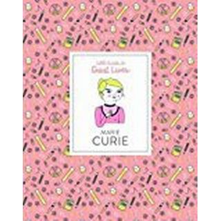 Marie Curie: Little Guides to Great Lives