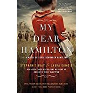My Dear Hamilton: Perfect for fans of Hamilton: An American Musical