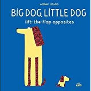 Big Dog, Little Dog: Lift-the-Flap Opposites (Walker Studio)