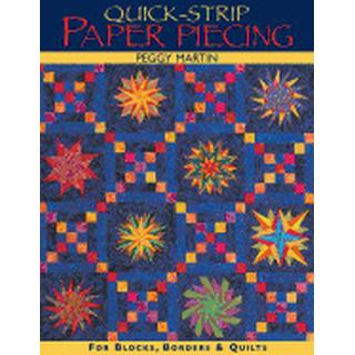 quick strip paper piecing for blocks borders and quilts