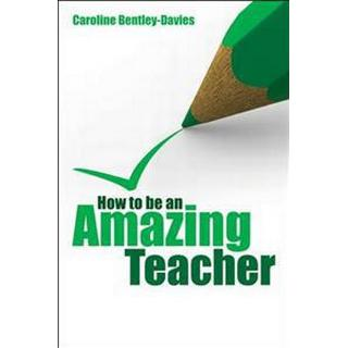 How to Be an Amazing Teacher (Pocket, 2010)