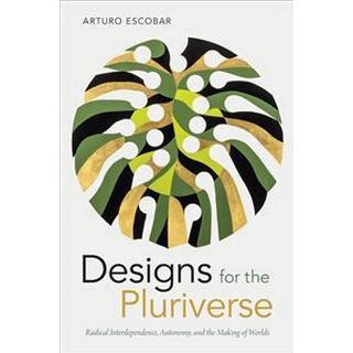 Designs for the Pluriverse (Häftad, 2018)