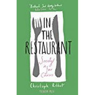 In the Restaurant: From Michelin stars to fast food; what eating out tells us about who we are