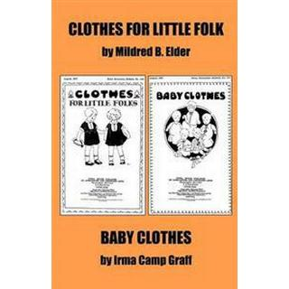 Clothes for Little Folks and Baby Clothes (Häftad, 2011)