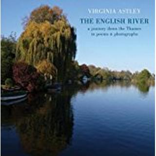 The English River: a journey down the Thames in poems & photographs