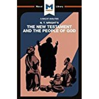 Nicholas Wright's The New Testament and the People of God (The Macat Library)