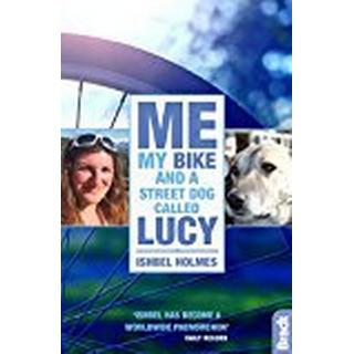 Me, My Bike and a Street Dog Called Lucy