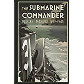 The Submarine Commander Pocket Manual: Pocket Manual 1939-1945