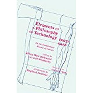 Elements of a Philosophy of Technology: On the Evolutionary History of Culture (Posthumanities)