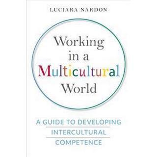 Working in a Multicultural World (Inbunden, 2017)