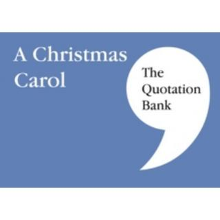 The Quotation Bank: A Christmas Carol